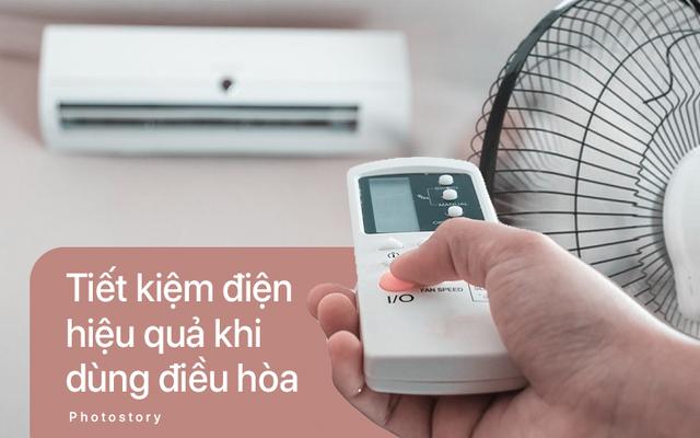 Cách sử dụng điều hòa thoải mái, không lo tốn tiền điện